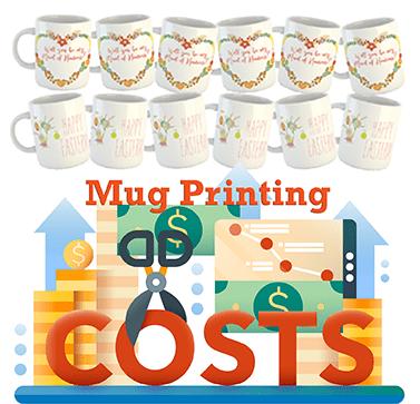 Mug Printing Costs.